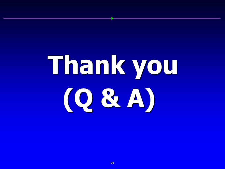 24 Thank you (Q & A) (Q & A)