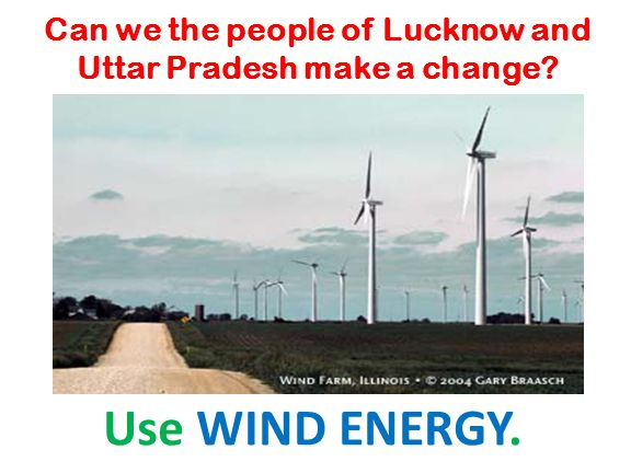 Can we the people of Lucknow and Uttar Pradesh make a change Use WIND ENERGY.