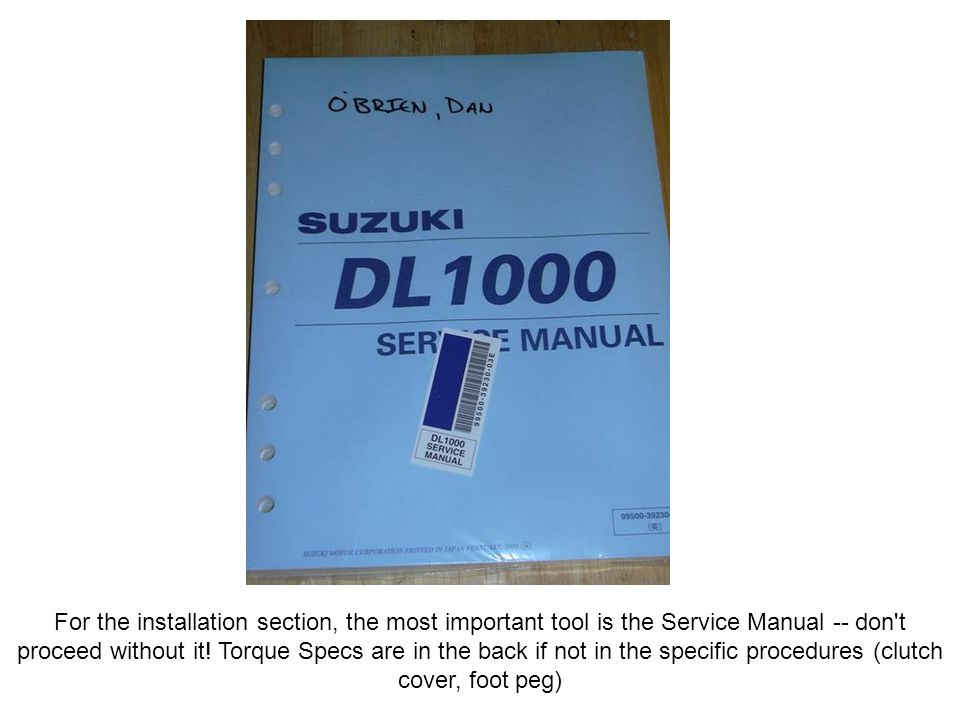 For the installation section, the most important tool is the Service Manual -- don t proceed without it.