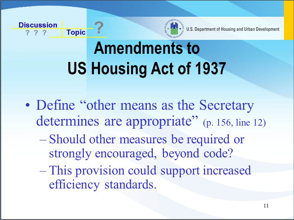 11 Amendments to US Housing Act of 1937 Define other means as the Secretary determines are appropriate (p.