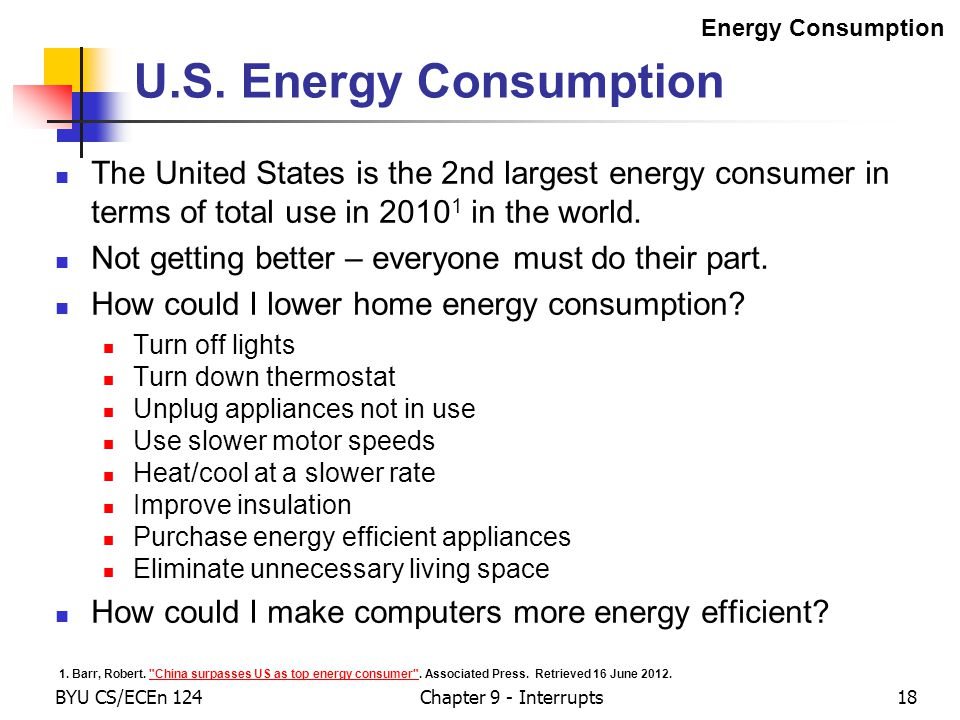 U.S. Energy Consumption The United States is the 2nd largest energy consumer in terms of total use in 2010 1 in the world. Not getting better – everyo