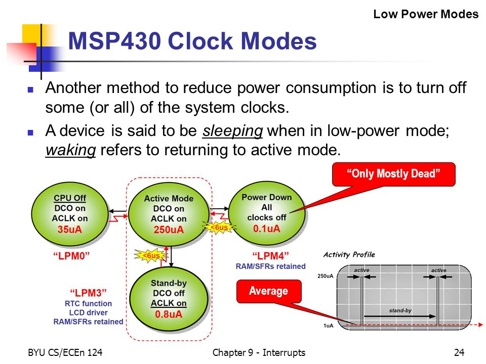 Another method to reduce power consumption is to turn off some (or all) of the system clocks.