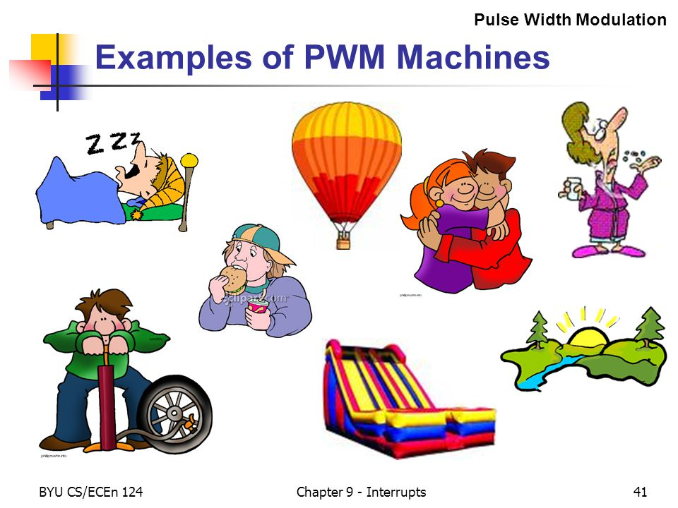 BYU CS/ECEn 124Chapter 9 - Interrupts41 Examples of PWM Machines Pulse Width Modulation