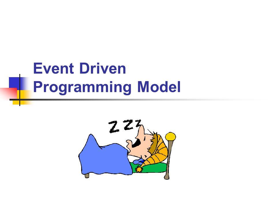 Event Driven Programming Model