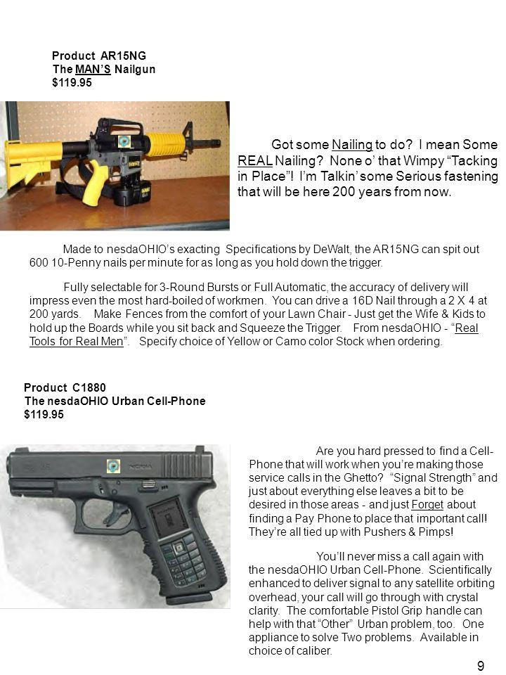 9 Product AR15NG The MAN'S Nailgun $119.95 Got some Nailing to do.