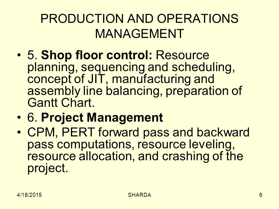 Shop Floor Control Operations Management - Shop Floor Control The control of work in progress is one of the most complex day-to-day tasks facing the operations manager.