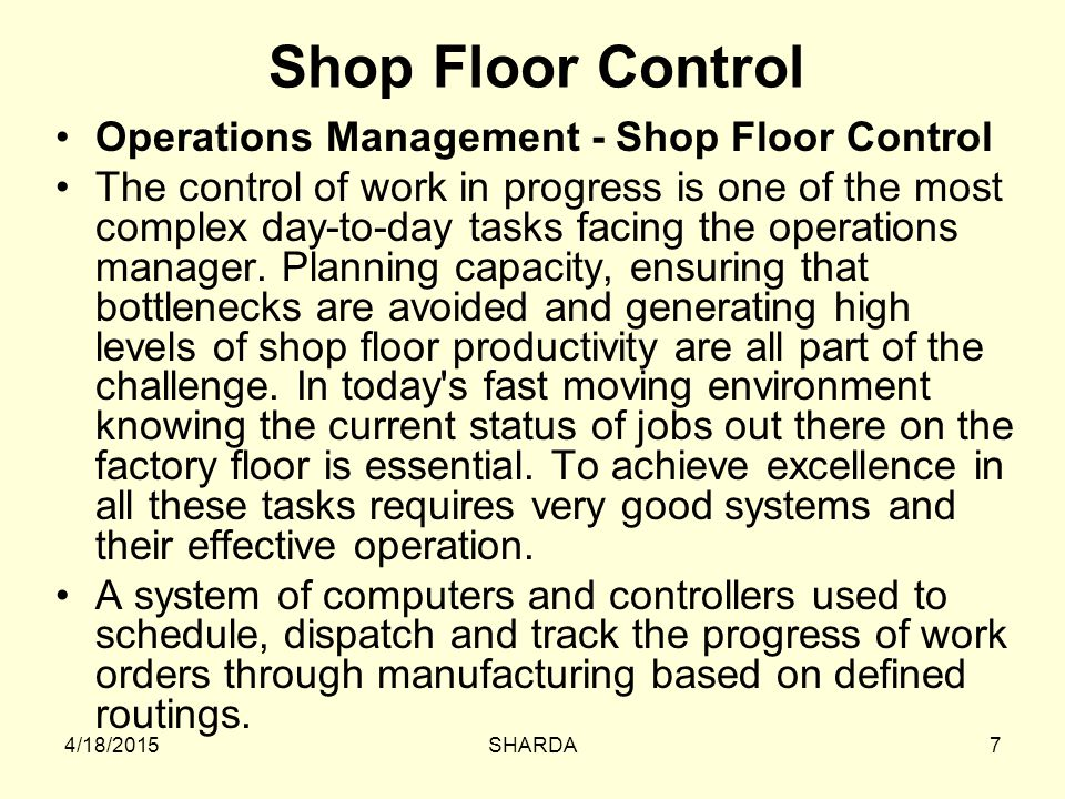 Work Center Defined Typical Scheduling and Control Functions Job-shop Scheduling Examples of Scheduling Rules Shop-floor Control Principles of Work Center Scheduling Issues in Scheduling Service Personnel OBJECTIVES 4/18/201588SHARDA