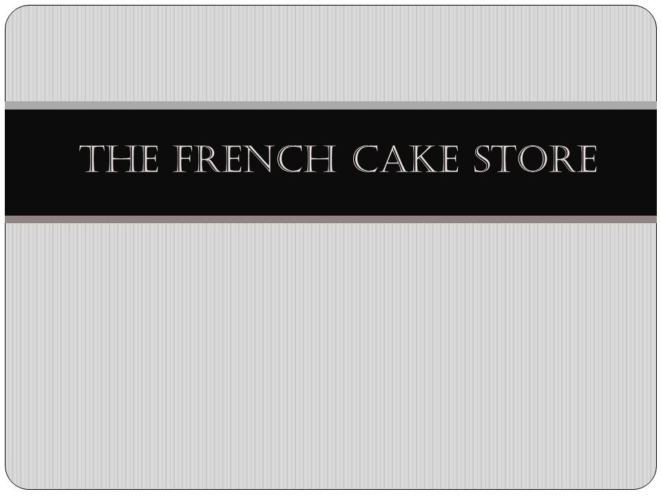 The French cake store