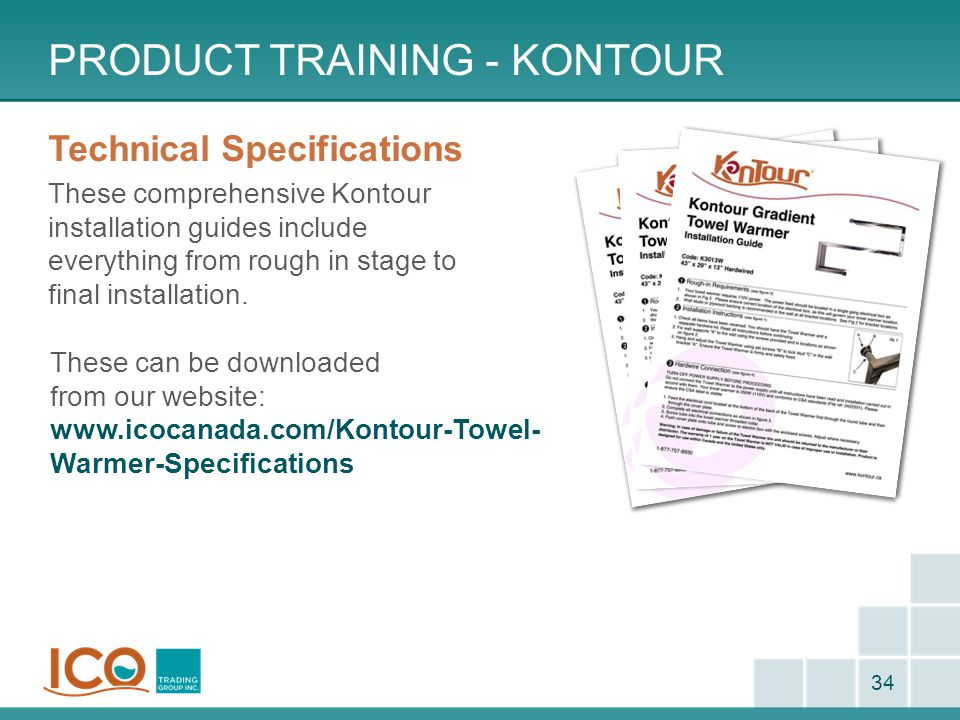 PRODUCT TRAINING - KONTOUR 34 Technical Specifications These comprehensive Kontour installation guides include everything from rough in stage to final