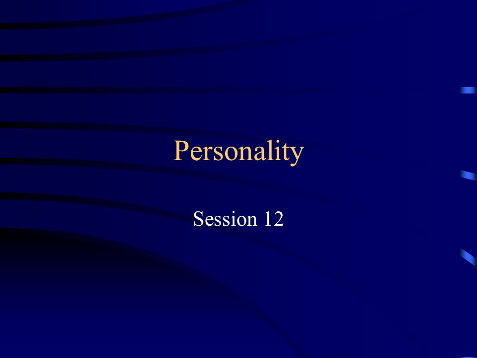 Personality Session 12