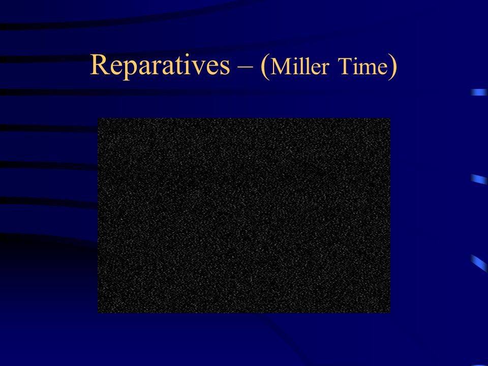 Reparatives – ( Miller Time )