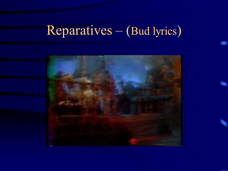 Reparatives – ( Bud lyrics )