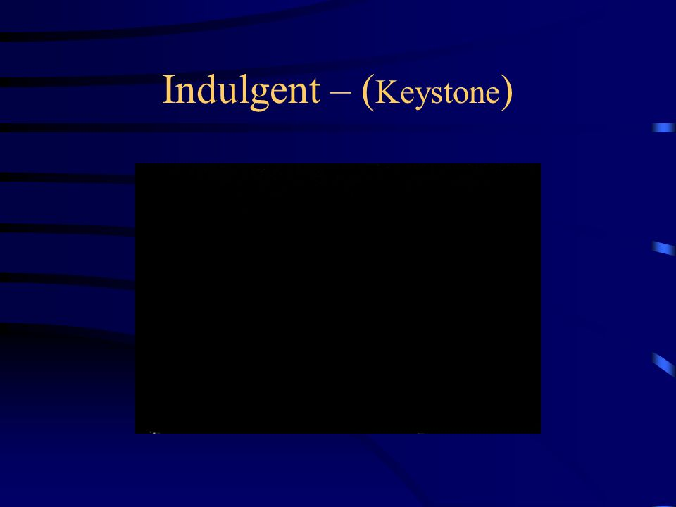 Indulgent – ( Keystone )