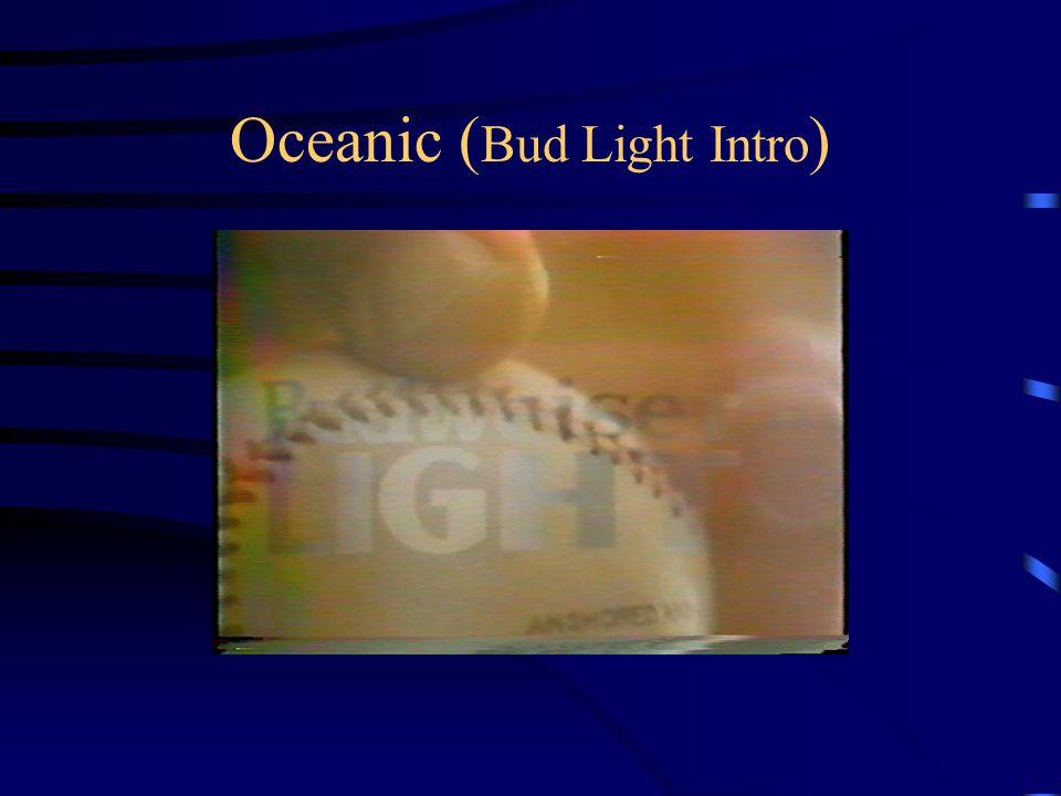 Oceanic ( Bud Light Intro )