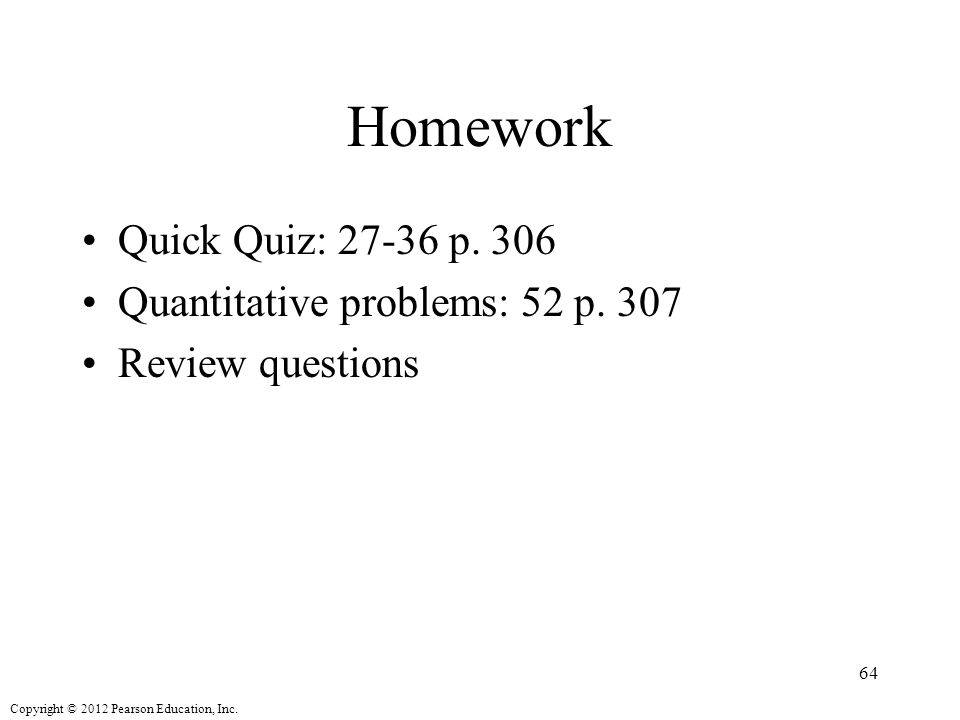 Copyright © 2012 Pearson Education, Inc. Homework Quick Quiz: 27-36 p.