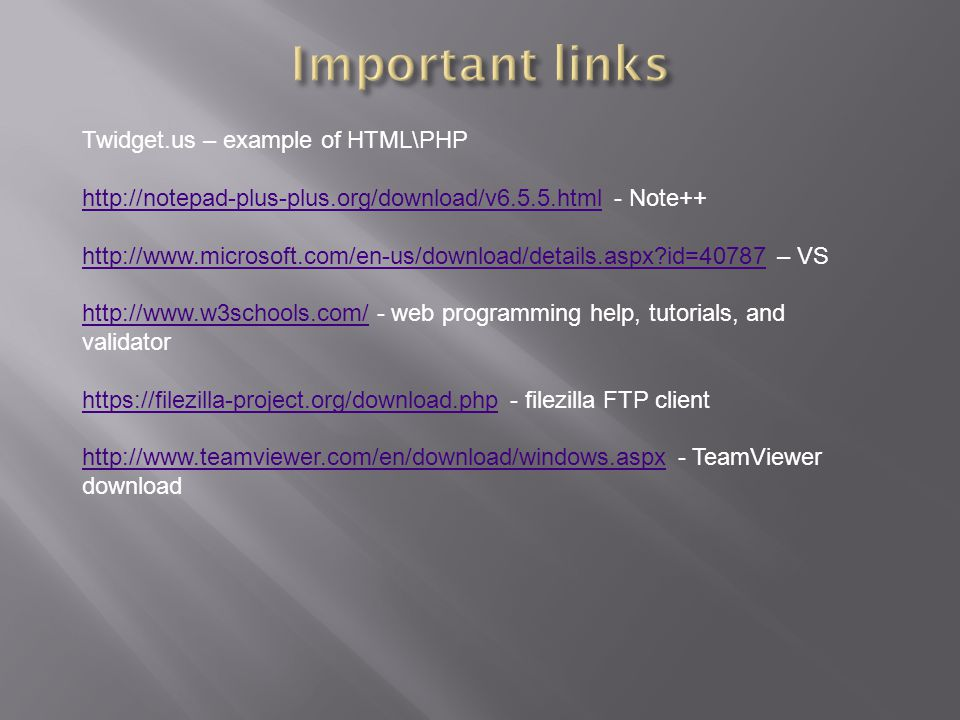 Twidget.us – example of HTML\PHP http://notepad-plus-plus.org/download/v6.5.5.htmlhttp://notepad-plus-plus.org/download/v6.5.5.html - Note++ http://ww