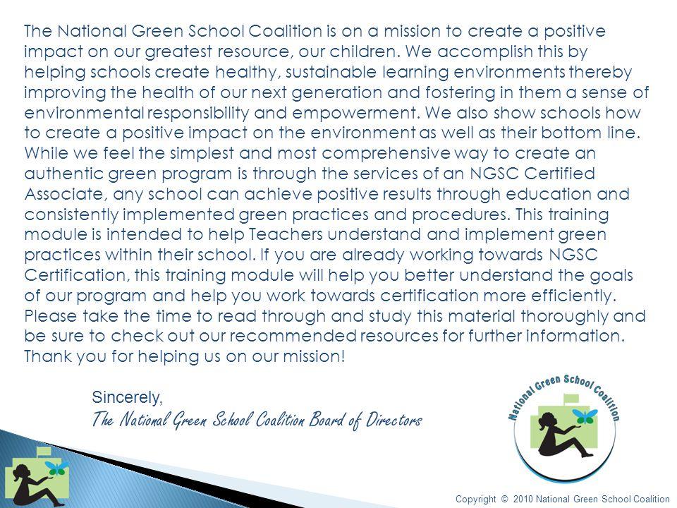 The National Green School Coalition Teacher Training Copyright © 2010 National Green School Coalition