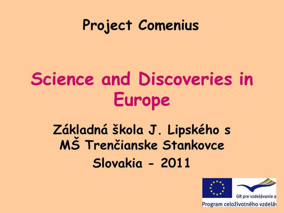 Science and Discoveries in Europe Základná škola J.