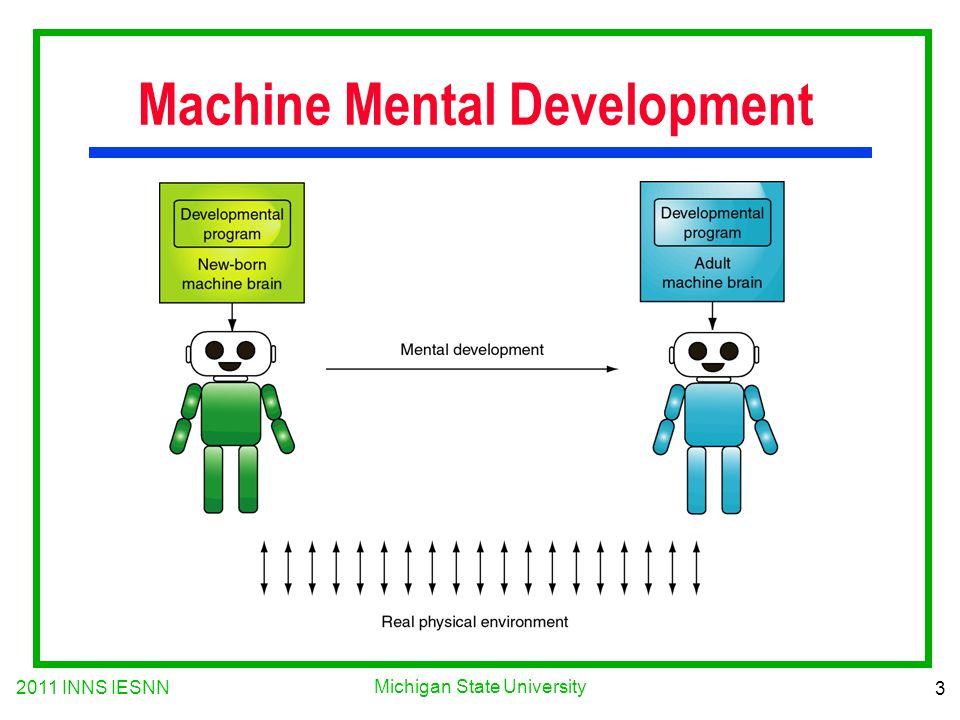 2011 INNS IESNN 3 Michigan State University Machine Mental Development