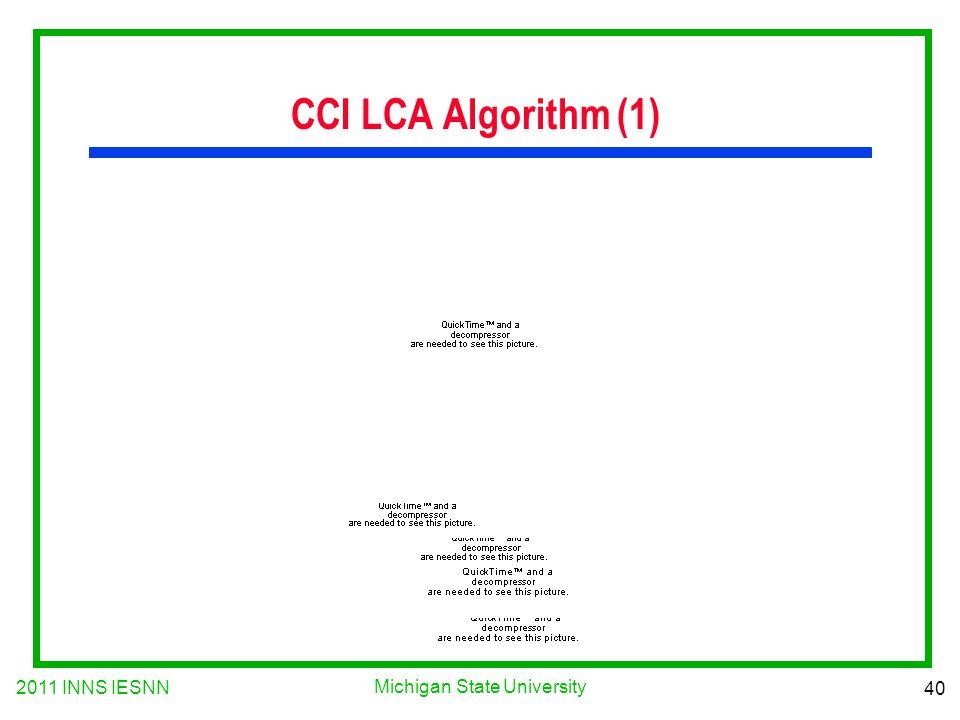 2011 INNS IESNN 40 Michigan State University CCI LCA Algorithm (1)