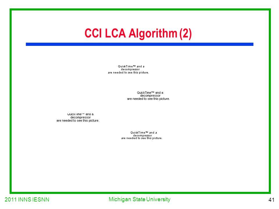 2011 INNS IESNN 41 Michigan State University CCI LCA Algorithm (2)