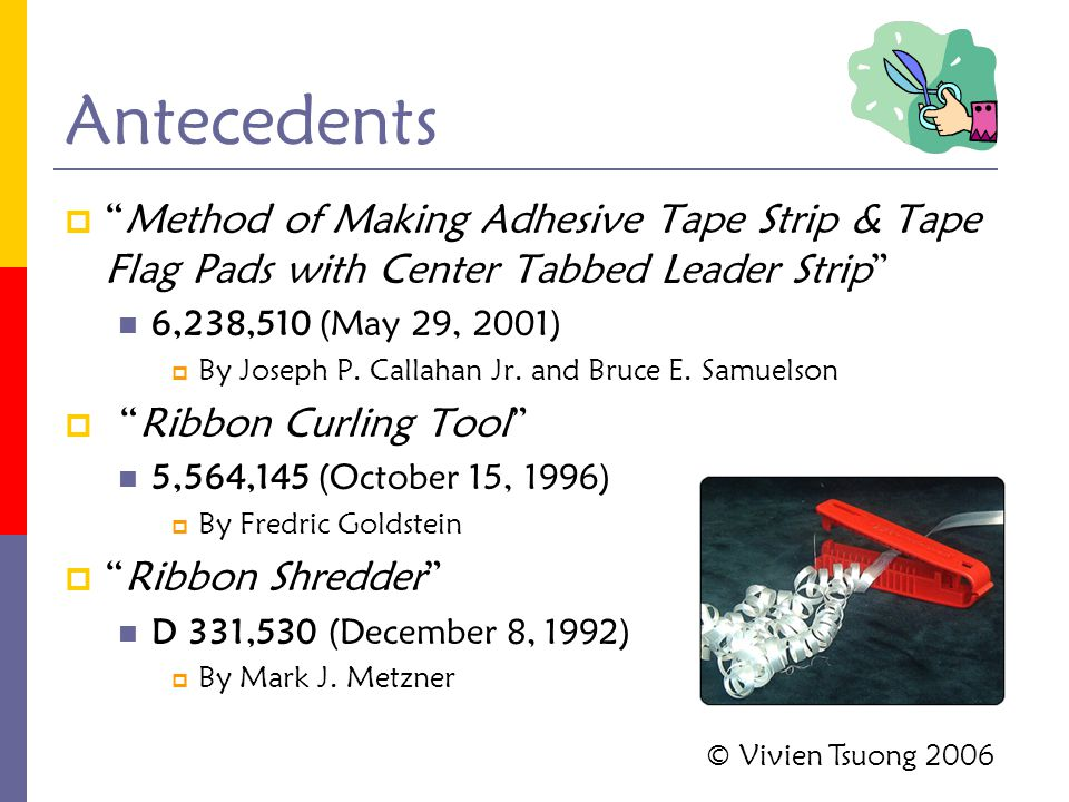 """Antecedents  """"Method of Making Adhesive Tape Strip & Tape Flag Pads with Center Tabbed Leader Strip"""" 6,238,510 (May 29, 2001)  By Joseph P. Callahan"""