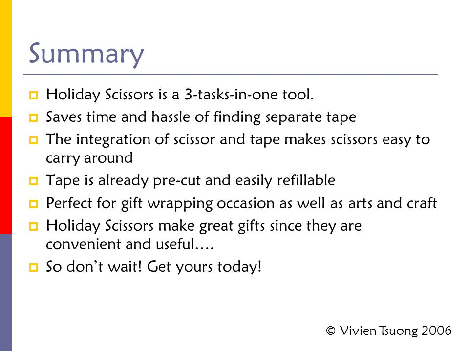Summary  Holiday Scissors is a 3-tasks-in-one tool.