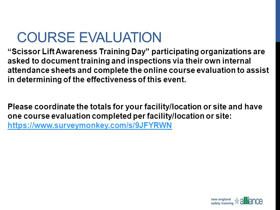 """COURSE EVALUATION """"Scissor Lift Awareness Training Day"""" participating organizations are asked to document training and inspections via their own inter"""