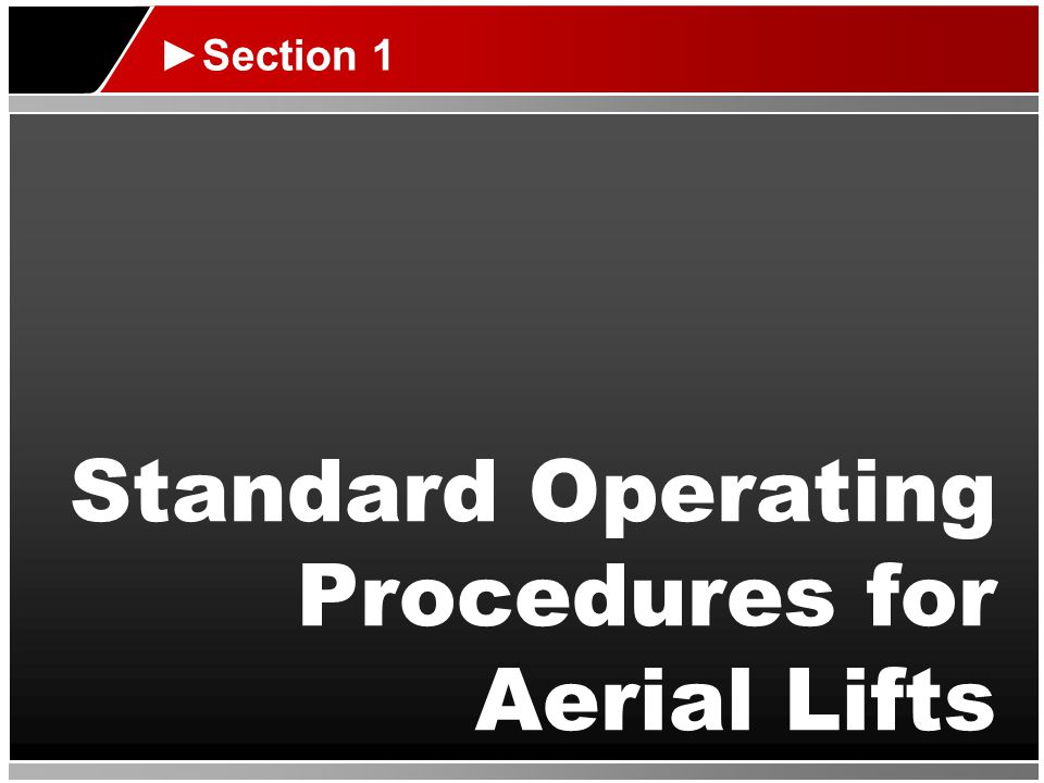Standard Operating Procedures for Aerial Lifts ►Section 1