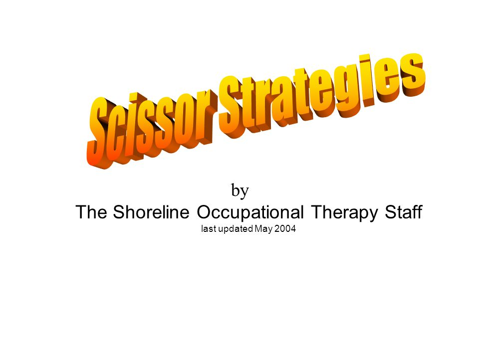 by The Shoreline Occupational Therapy Staff last updated May 2004