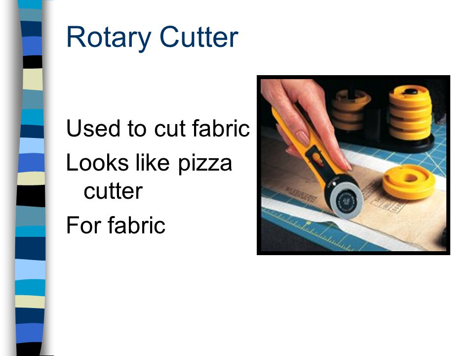 Rotary Cutter Used to cut fabric Looks like pizza cutter For fabric