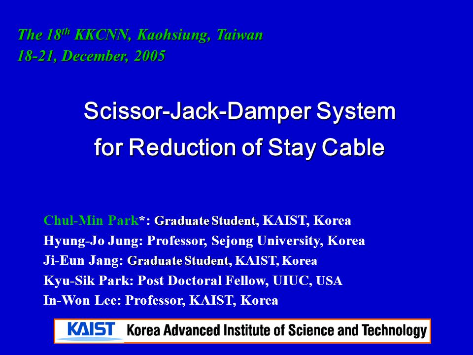 2 Structural Dynamics & Vibration Control Lab., KAIST, Korea Introduction Toggle-Brace-Damper System Toggle-Brace-Damper System Analytical Study on Performance of Analytical Study on Performance of Scissor-Jack-Damper Scissor-Jack-Damper Conclusions Conclusions Contents