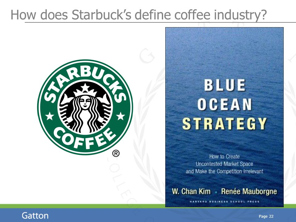 Page 22 How does Starbuck's define coffee industry