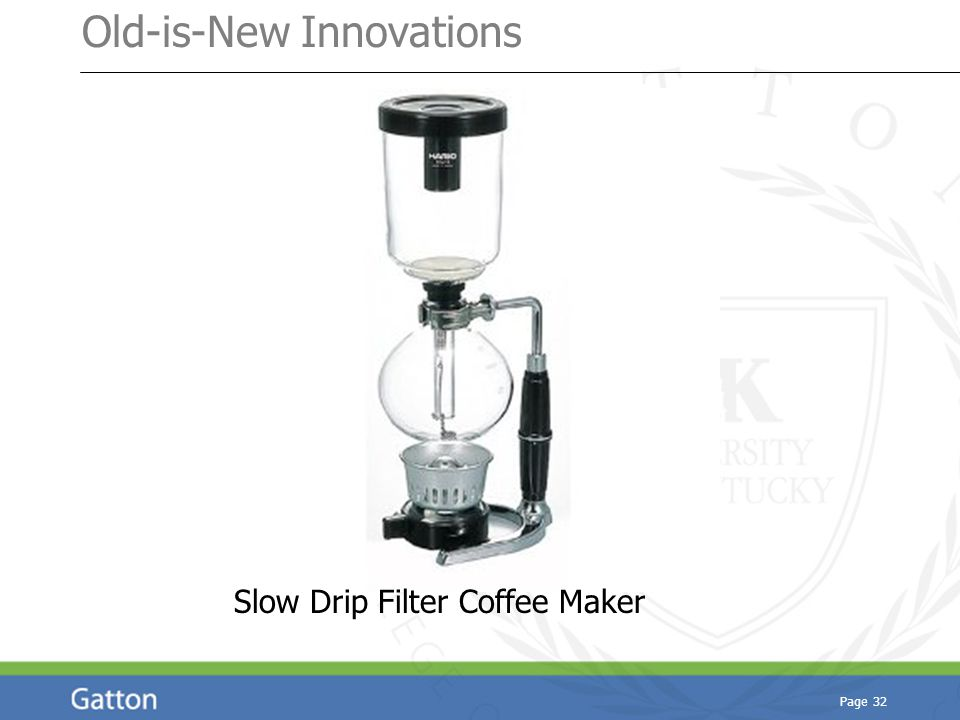Old-is-New Innovations Page 32 Slow Drip Filter Coffee Maker
