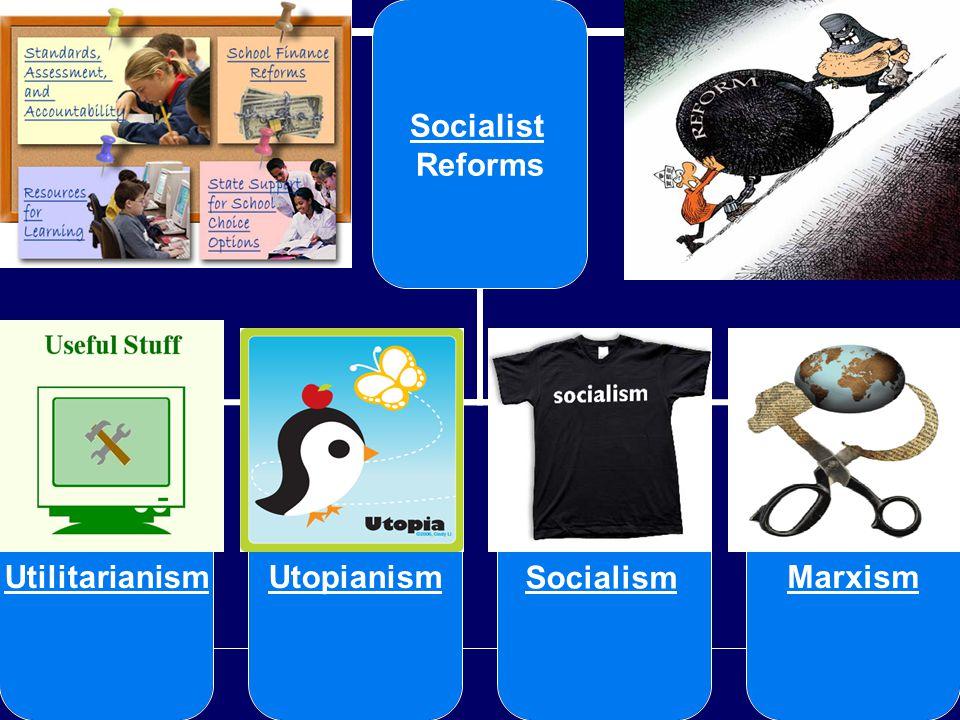 Socialist Reforms UtilitarianismUtopianismSocialismMarxism