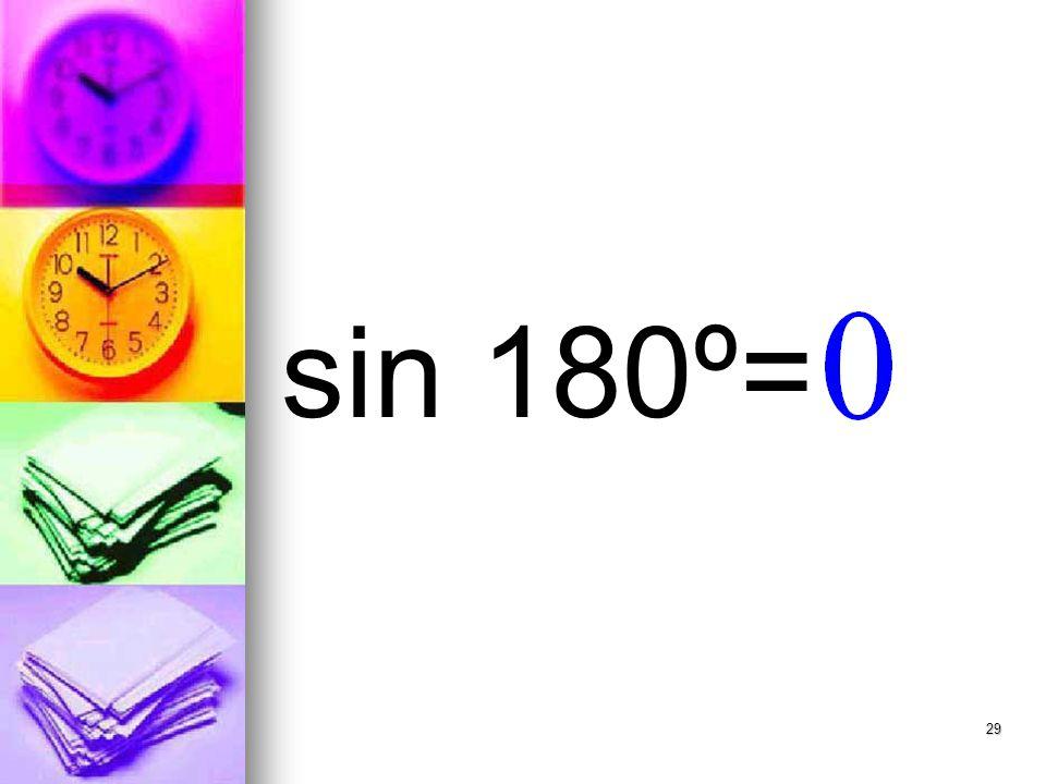 29 sin 180º=