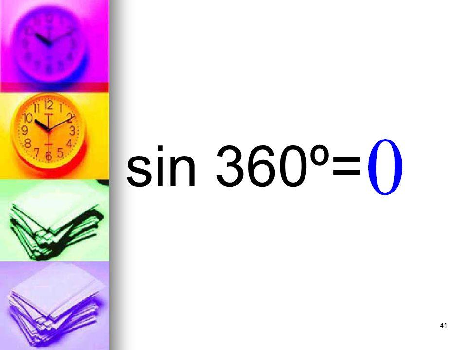 41 sin 360º=