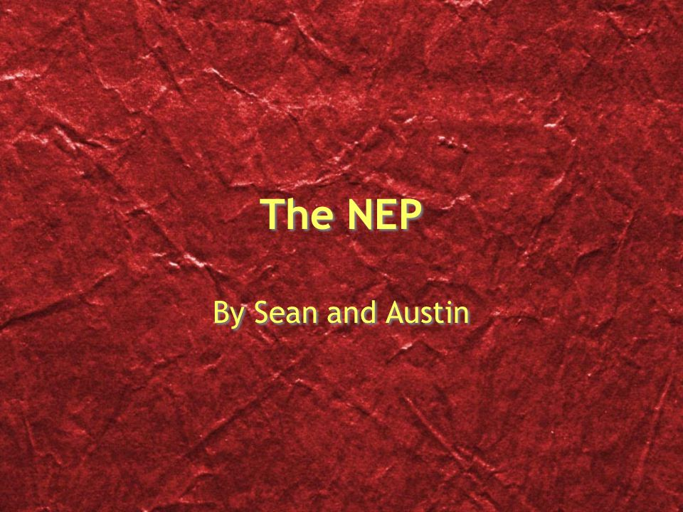The NEP By Sean and Austin