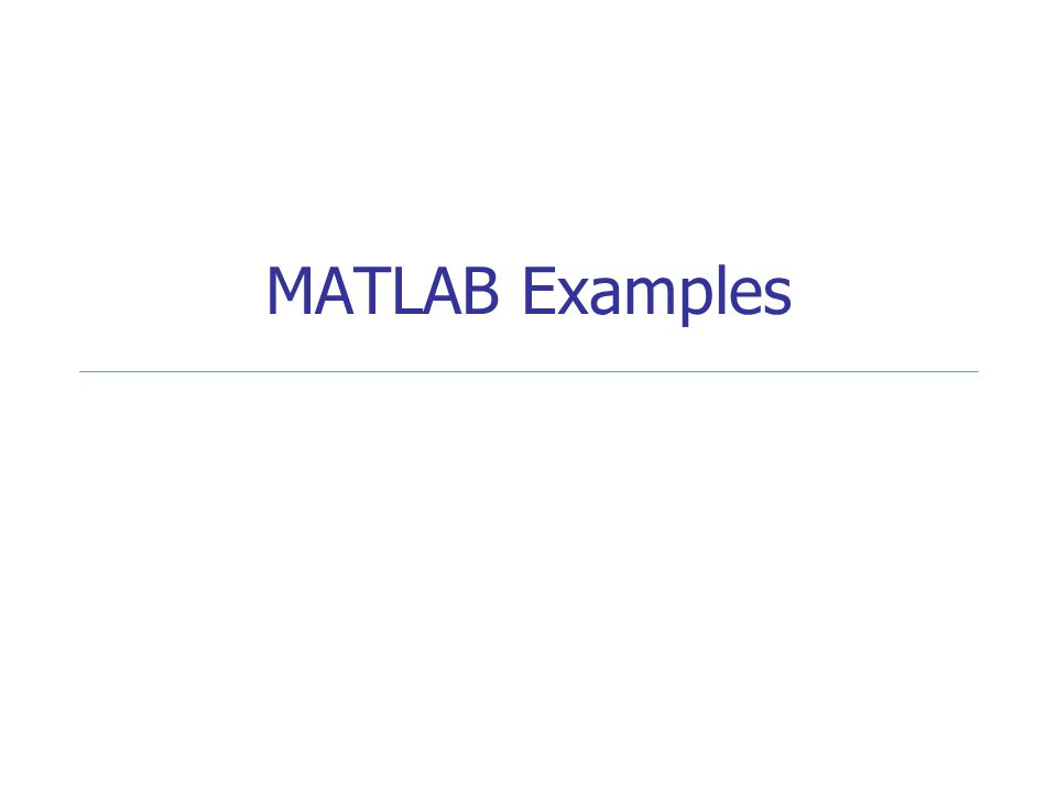 12 Example: student grades (contd.) % Calculate pass/fail numbers if(overall(ii)>=65) pass=pass+1; else fail=fail+1; end % Highest grade student if(overall(max)<overall(ii)) max=ii; end % Print out number of passing / failing students fprintf( The number of passing students is: %d\n ,pass); fprintf( The number of failing students is: %d\n ,fail); % Print out who got the highest overall grade.