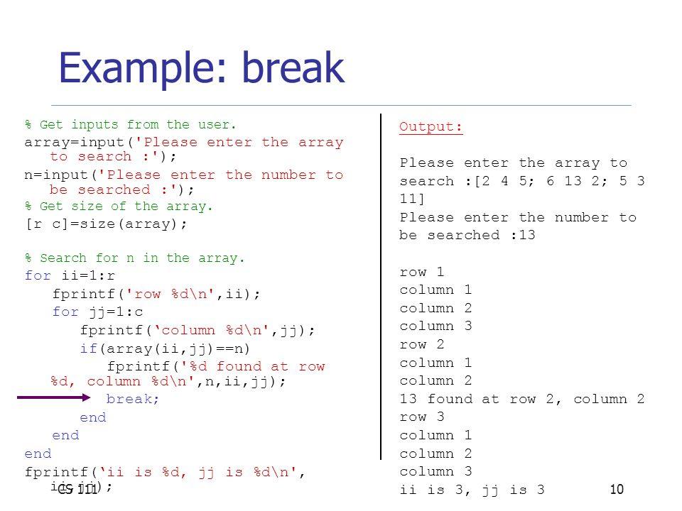 CS 11110 Example: break % Get inputs from the user.