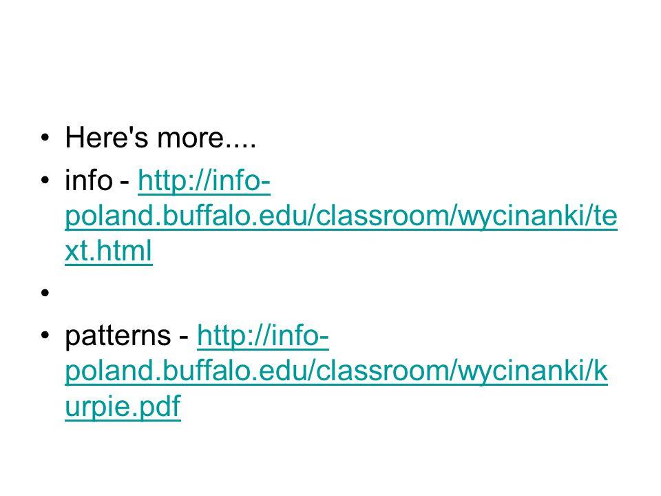 Here's more.... info - http://info- poland.buffalo.edu/classroom/wycinanki/te xt.htmlhttp://info- poland.buffalo.edu/classroom/wycinanki/te xt.html pa