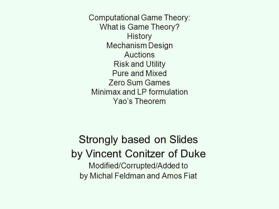 Computational Game Theory: What is Game Theory.