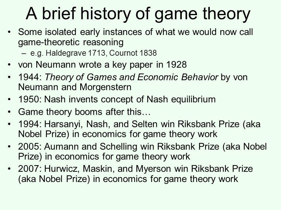 A brief history of game theory Some isolated early instances of what we would now call game-theoretic reasoning –e.g.