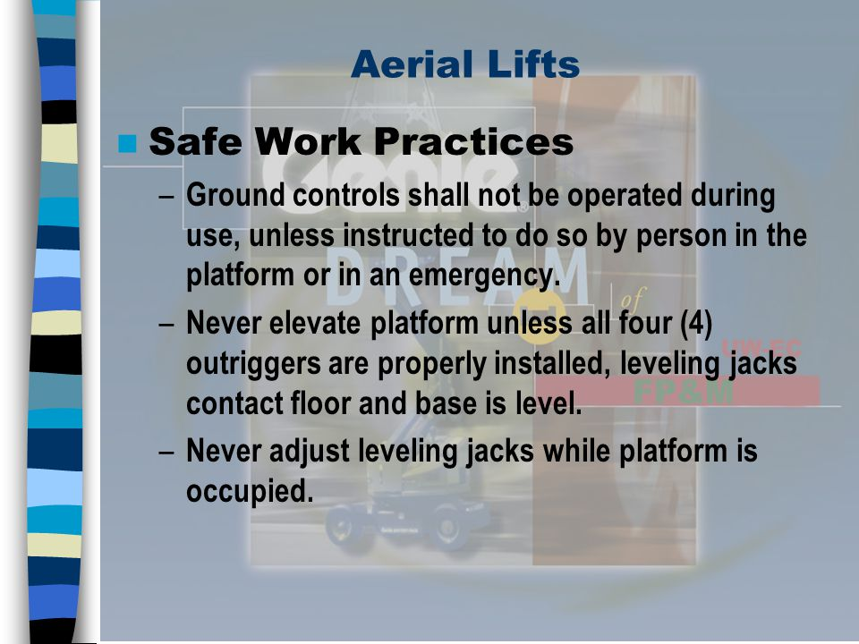 Aerial Lifts Safe Work Practices Cont.