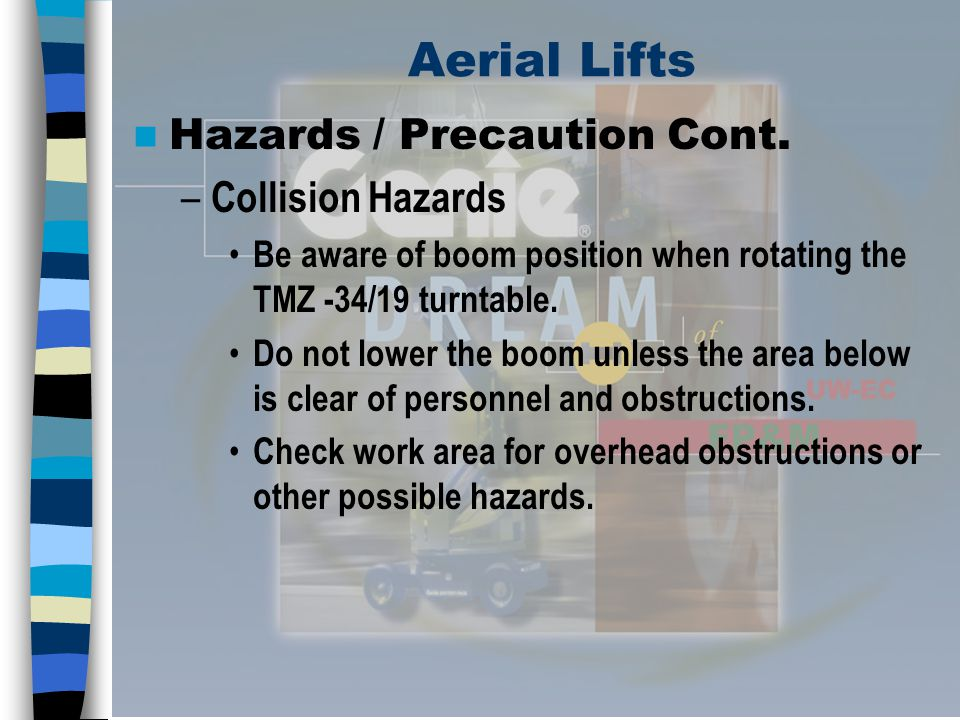 Aerial Lifts Hazards/Precaution Cont.