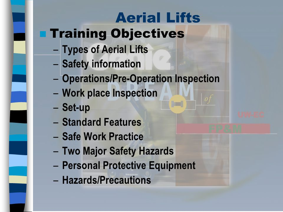 Aerial Lifts Types of Aerial Lifts and locations – Auto Shop: TMZ-34/19 – McPhee Room 104: AWP-24 – McPhee Rooms 164/263A: UL-31/37