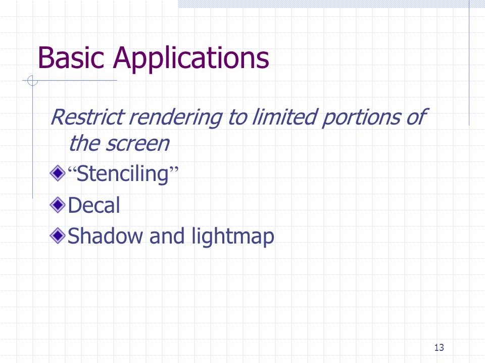 """13 Basic Applications Restrict rendering to limited portions of the screen """" Stenciling """" Decal Shadow and lightmap"""