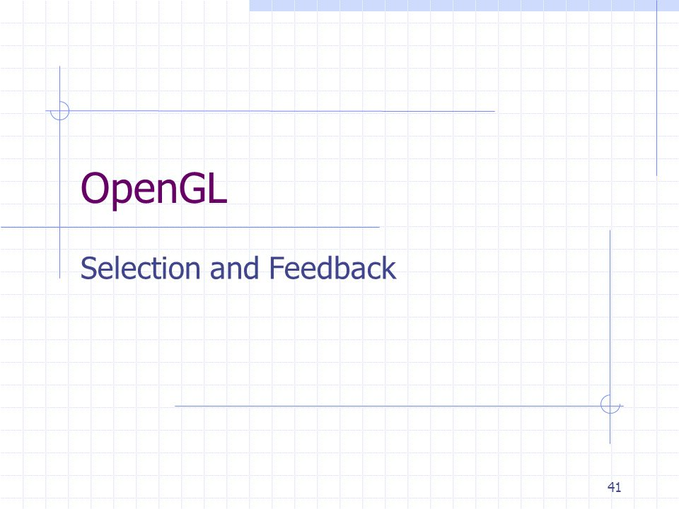 41 OpenGL Selection and Feedback