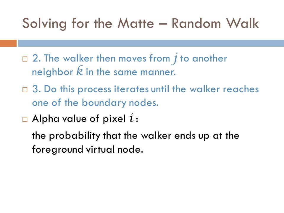 Solving for the Matte – Random Walk  2.