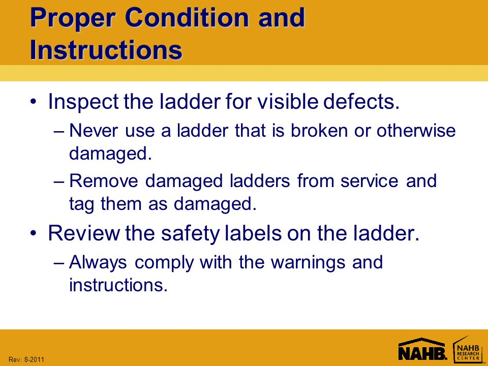 Rev: Proper Condition and Instructions Inspect the ladder for visible defects.